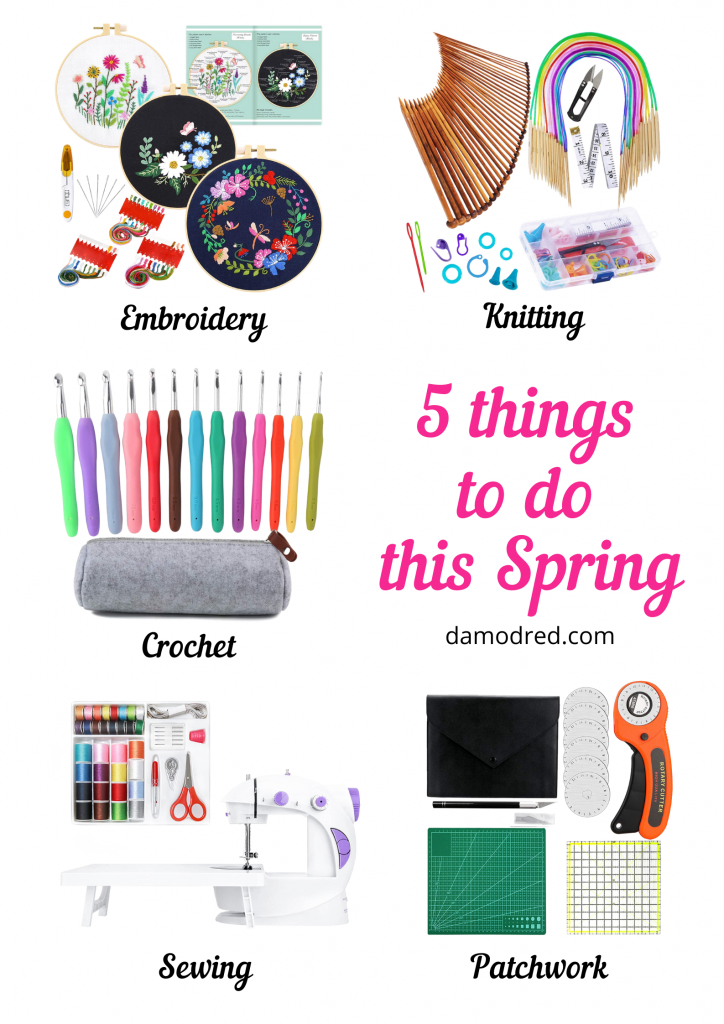 Poster of different activities you can do in the spring. There is a big caption in pink letters saying 5 things to do this spring. Five different images surround the caption. In the top left corner is a picture of an embroidery kit with caption embroidery below the picture. In the top right corner is an image of different knitting needles and accessories with caption knitting below the image. In the center is an image of varying crochet hooks with a little pouch for the needles. Caption crochet is below the picture. In the bottom left corner is the image of a small sewing machine and a sewing kit with the caption sewing under the photo. In the left bottom corner is an image of patchwork tools with the caption saying patchwork below the picture.